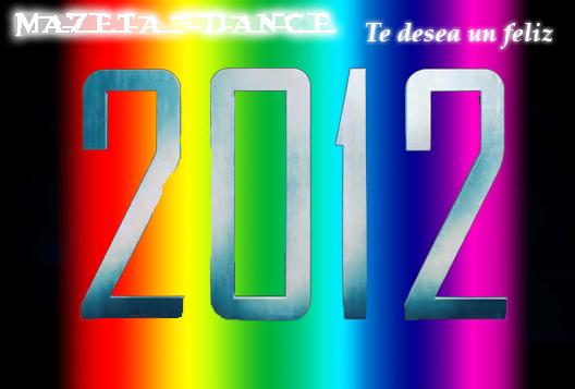 Mazeta Dance te desea que tengas un feliz 2012