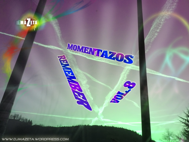 momentazos remember 8 dj mazeta