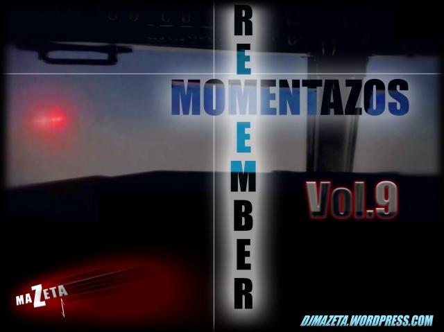 Momentazos9-djmazeta-sonido-mazetadance-remember